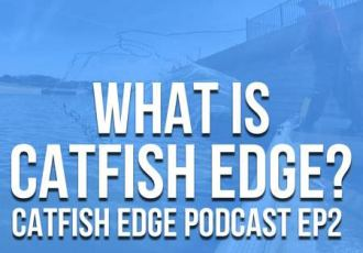 What Is Catfish Edge - Catfish Edge Podcast Episode 2
