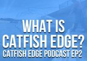 What Is Catfish Edge? What We're Doing and More! [Catfish Edge Podcast EP 2]