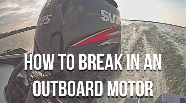 How To Break In Outboard Motor
