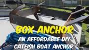 Box Anchor - The Affordable DIY Catfish Boat Anchor