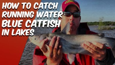 How To Catch Catfish In a Lake Running Water