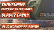 Sharpen Electric Fillet Knife Blades Easily (Work Sharp Review)