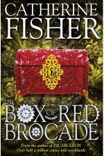 Catherine Fisher - author, writer, novelist, UK - The Box of Red Brocade 2013
