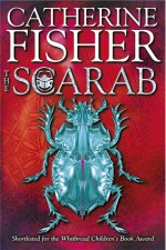 Catherine Fisher - author, writer, novelist, UK - The Scarab 2005