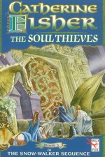 Catherine Fisher - author, writer, novelist, UK - The Soul Thieves 1996