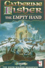 Catherine Fisher - author, writer, novelist, UK - The Empty Hand 1995
