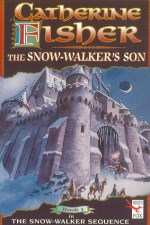 Catherine Fisher - author, writer, novelist, UK - The Snow-walker's Son 1993