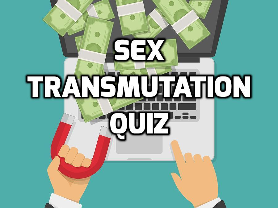 Napoleon Hill Built His Success on Sex Transmutation – Can you too? Take this quiz!