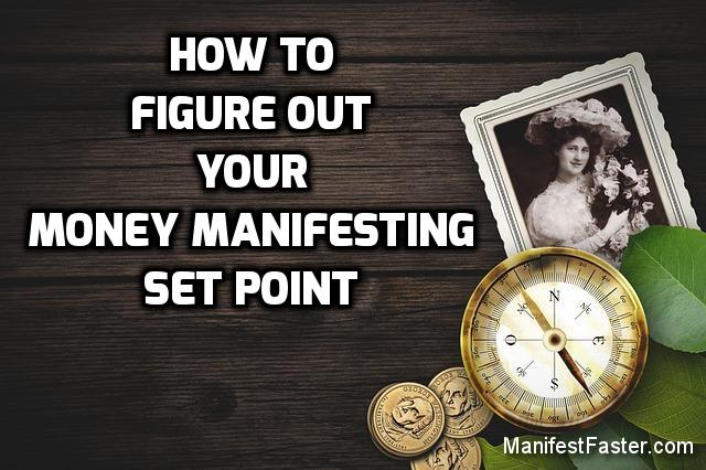 How To Figure Out Your Money Manifesting Set Point