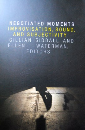 Contributed to chapter 8. Banding Encounters: Embodies Practices in Improvisation.
