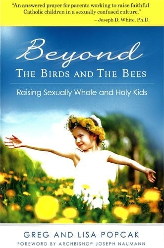 Beyond the Birds and the Bees The Secrets of Raising Sexually Whole and Holy Kids  Catholic