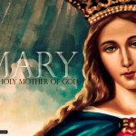 HOMILY FOR THE SOLEMNITY OF MARY, THE HOLY MOTHER OF GOD (1)