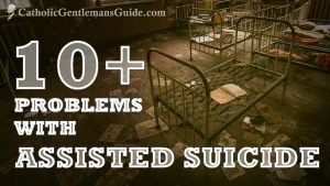10+ Problems with Assisted Suicide
