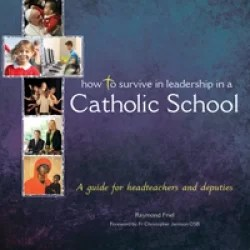 How to survive in Leadership in a Catholic School