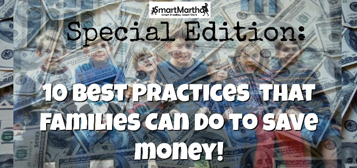 Smart Martha's 10 Best Practices that Families Can Do to Save Money: Part 1 (of 10)