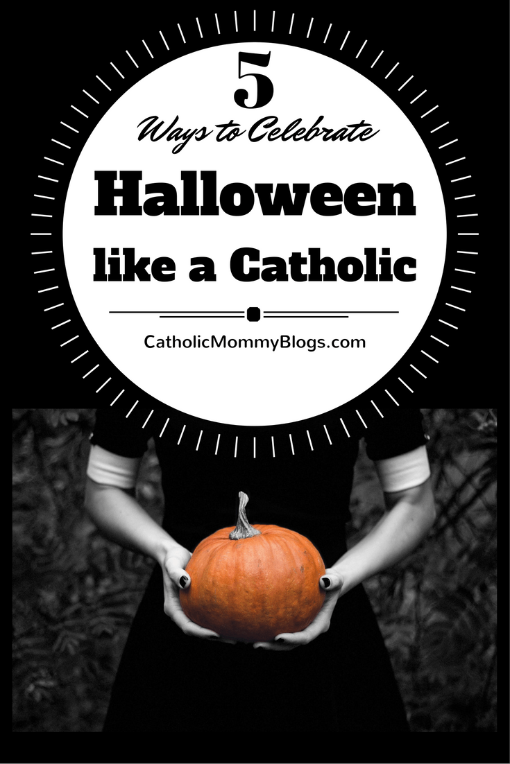 5 Ways to Celebrate Halloween like a Catholic