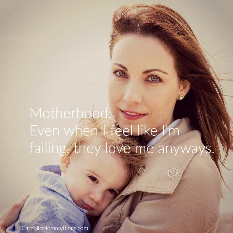 Motherhood. They love me anyways.