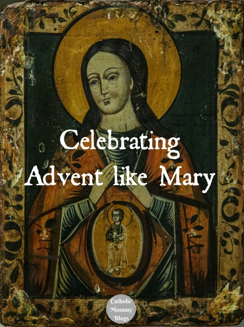 Celebrate Advent Like Mary: A Baby is on the Way