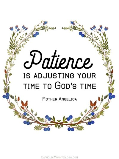 Patience Mother Angelica Quote