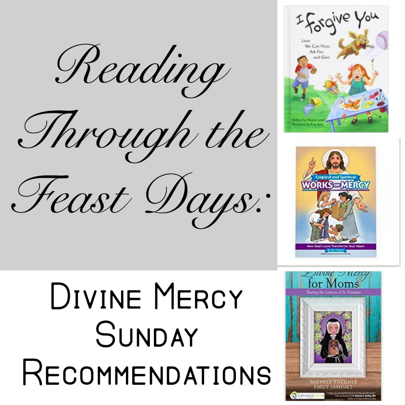 Reading Through the Feast Days: Divine Mercy Sunday
