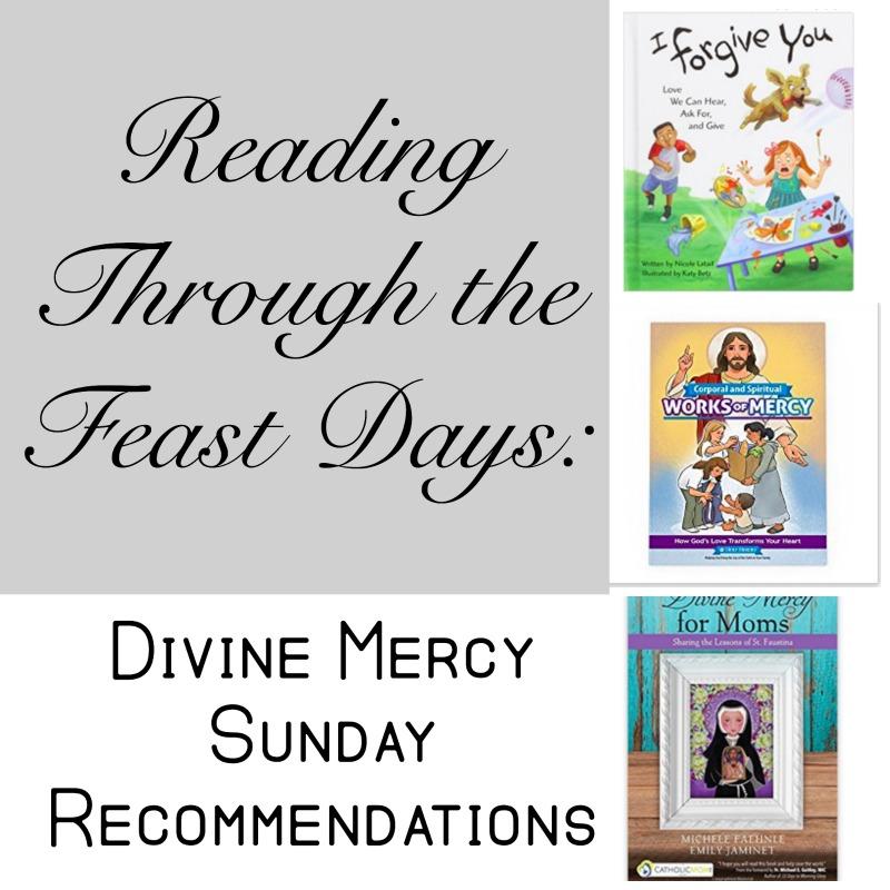 Reading Through the Feast Days: Divine Mercy Sunday