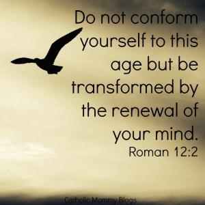 Inspirational scripture Roman 12:2