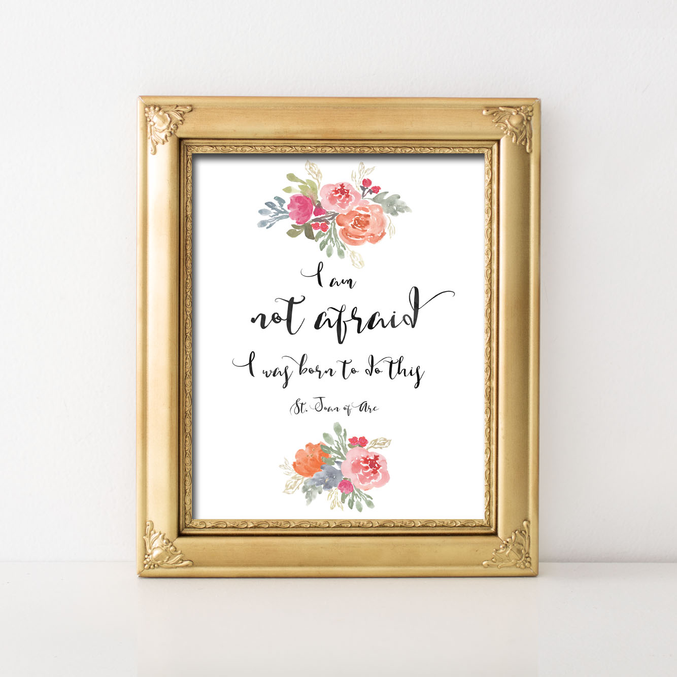 I Am Not Afraid; I Was Born To Do This, St. Joan of Arc Quote, Catholic Printable Home Decor