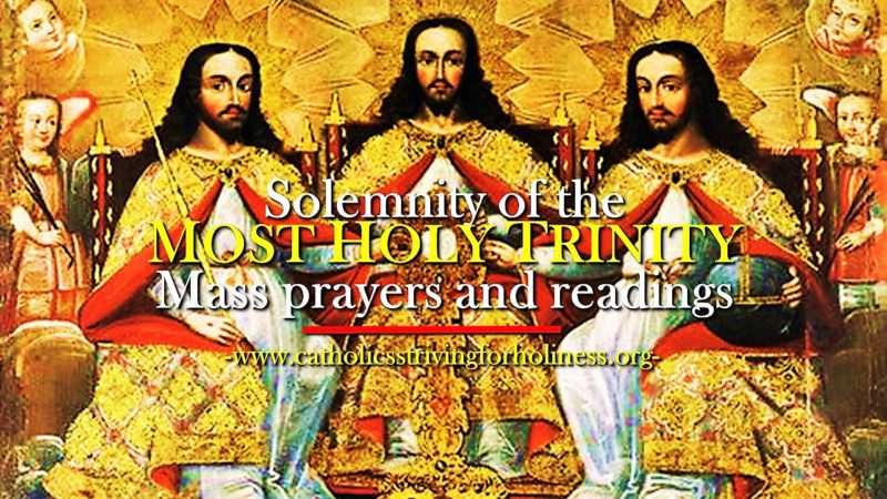 SOLEMNITY OF THE MOST HOLY TRINITY. Mass prayers and readings.