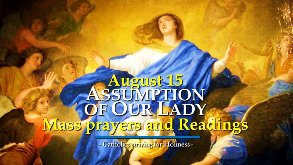 Aug. 15: ASSUMPTION OF OUR LADY (Solemnity). MASS PRAYERS AND READINGS.