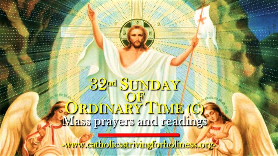 32nd Sunday of Ordinary Time, Year C. Mass prayers and readings.