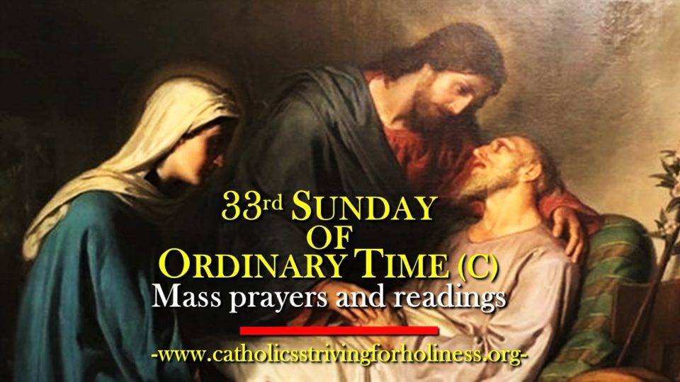 33rd Sunday of Ordinary Time, Year C. Mass prayers and readings.