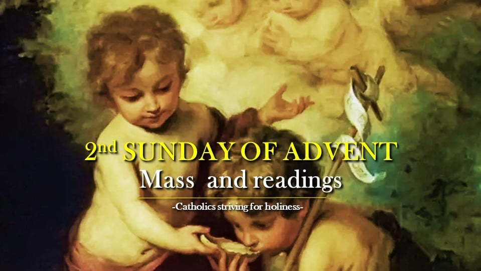 2nd SUNDAY OF ADVENT YEAR B Mass prayers and readings.