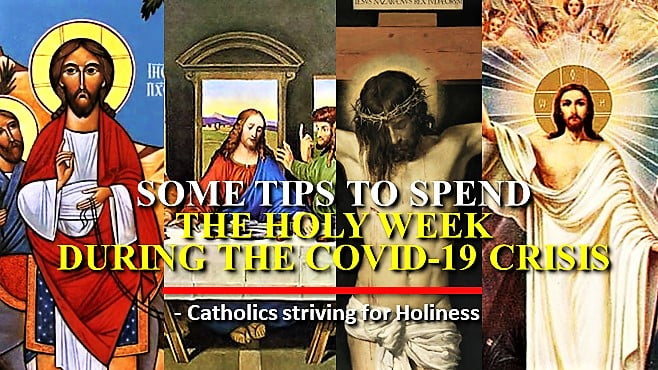 TIPS ON HOW TO SPEND THE HOLY WEEK DURING COVID-19 QUARANTINE.