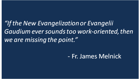 Fr. James Melnick - Evangelization