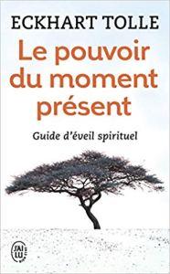 Couverture du livre Le pouvoir du moment présent de Eckhart Tollé