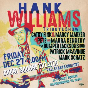 Hank Williams Tribute with Cathy Fink & Marcy Marxer, Pete & Maura Kennedy, The Bumper Jacksons Duo, Patrick McAvinue, Mark Schatz @ Court Square Theater