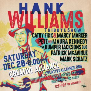 Hank Williams Tribute with Cathy Fink & Marcy Marxer, Pete & Maura Kennedy, The Bumper Jacksons Duo, Patrick McAvinue, Mark Schatz @ Creative Alliance | Baltimore | Maryland | United States