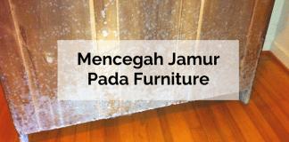 Bagaimana Mencegah Agar Jamur Tidak Merusak Furniture Kayu