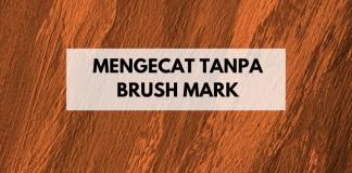 Cara Mengecat Tanpa Brush Mark