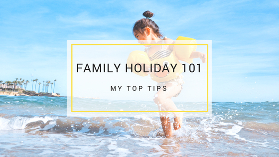Family Holiday Tips