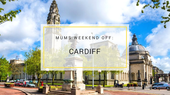 Mums weekend off: Cardiff