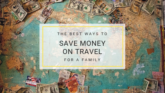 The cheapest ways to travel with a family - Top tips to help you fund all your travel dreams without breaking the budget or getting into debt.