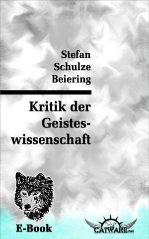 Schulze Beiering: Kritik der Geisteswissenschaft