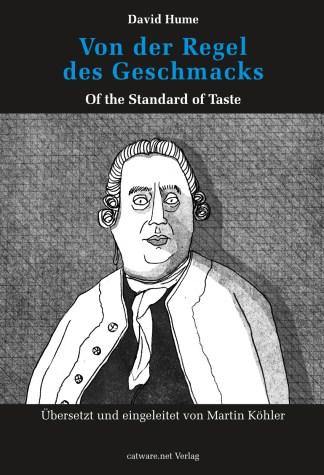 David Hume: Von der Regel des Geschmacks (2016)