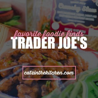 Favorite Foodie Finds: Trader Joe's