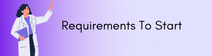 Requirements to Start