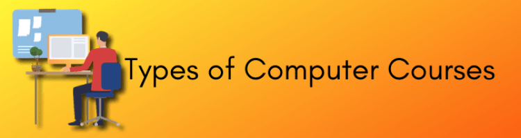 Types of Computer Courses