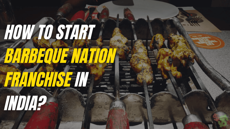 How To Start Barbeque Nation Franchise In India
