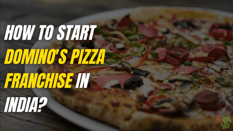 How To Start Dominos Pizza Franchise In India