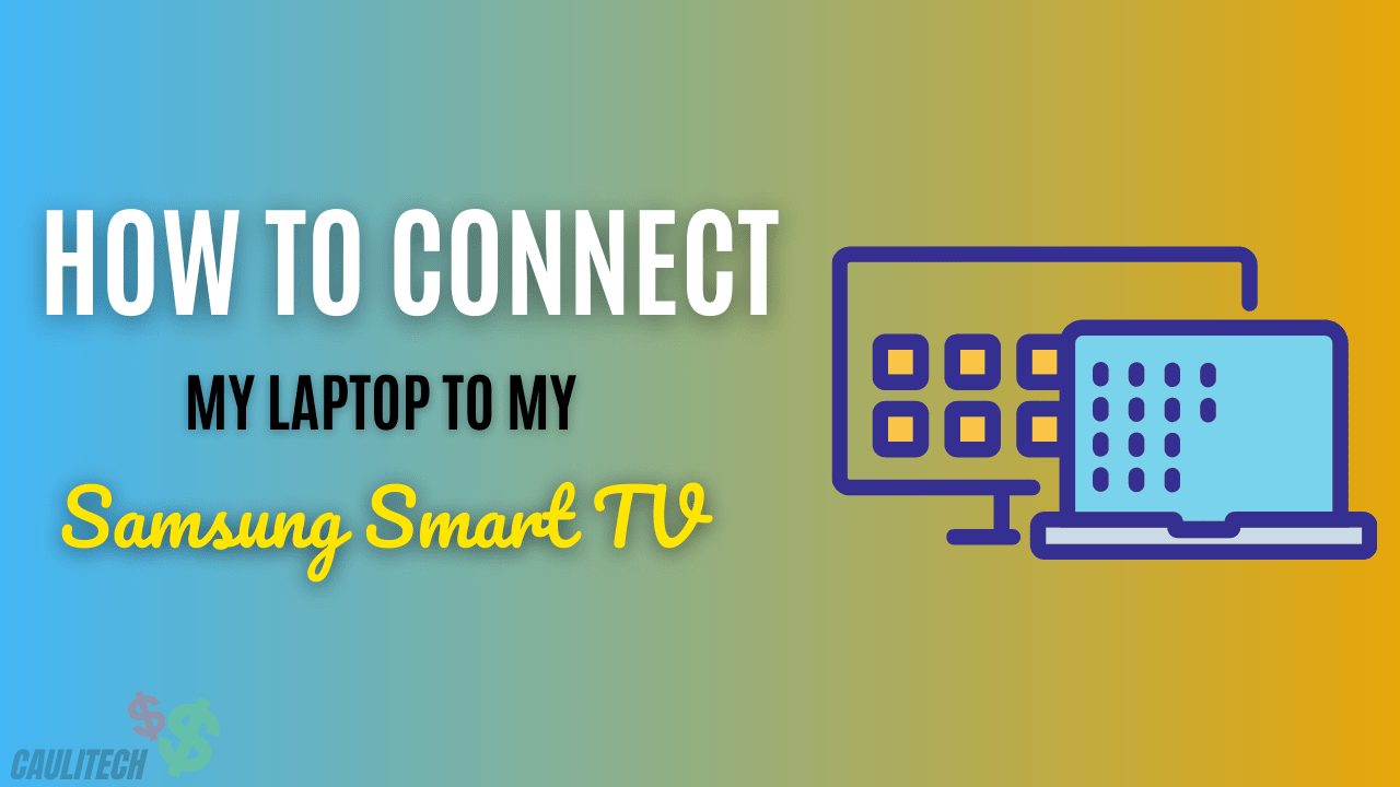 How To Connect My Laptop To My Samsung Smart TV
